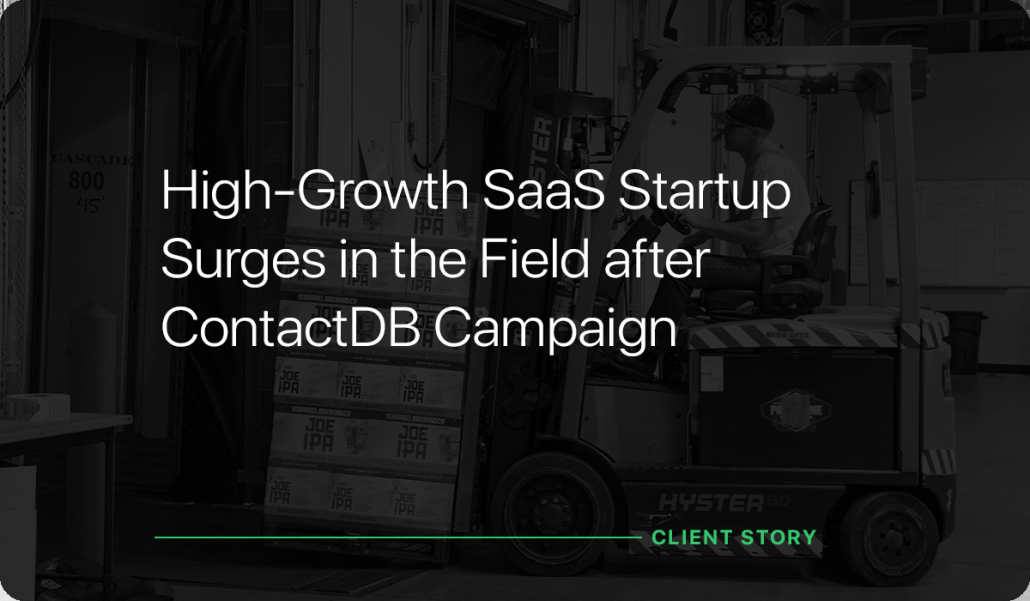 High-Growth SaaS Startup Surges in the Field after ContactDB Campaign