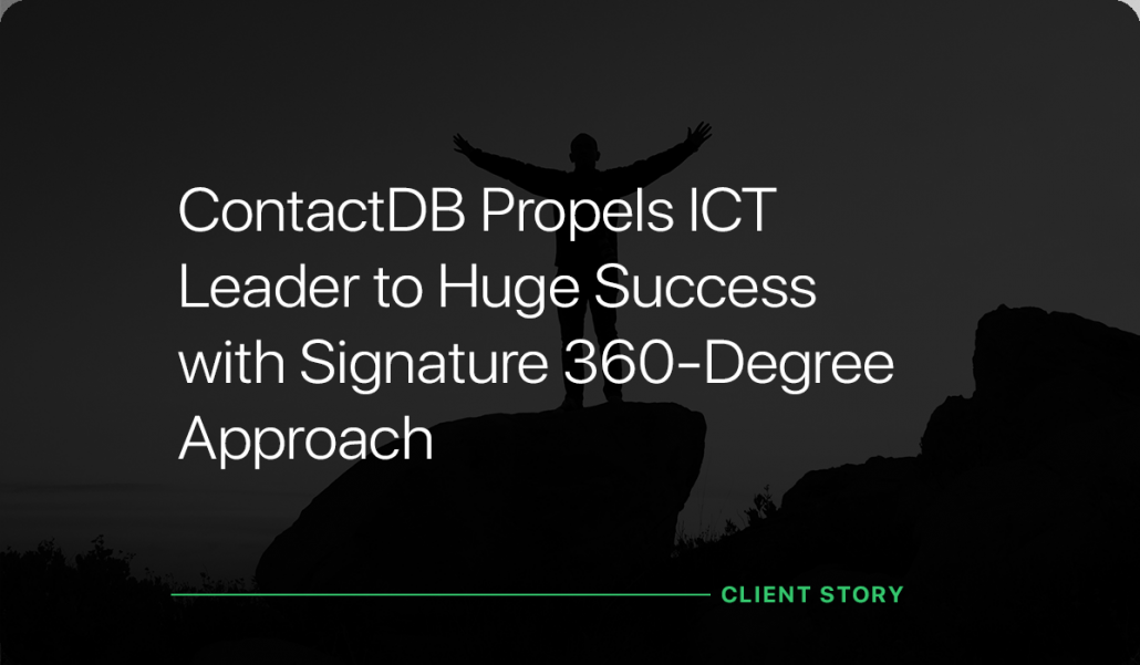 ContactDB Propels ICT Leader to Huge Success with Signature 360-Degree Approach