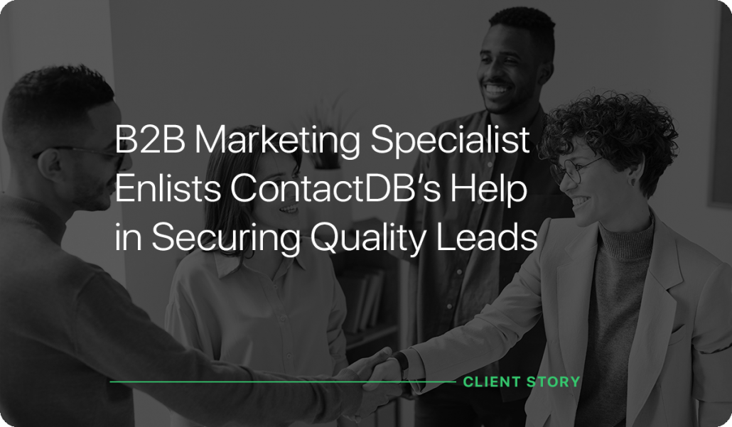 B2B Marketing Specialist Enlists ContactDB's Help in Securing Quality Leads