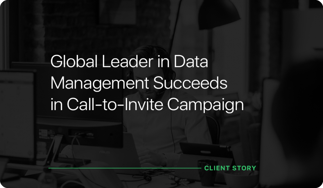 Global Leader in Data Management Succeeds in Call-to-Invite Campaign